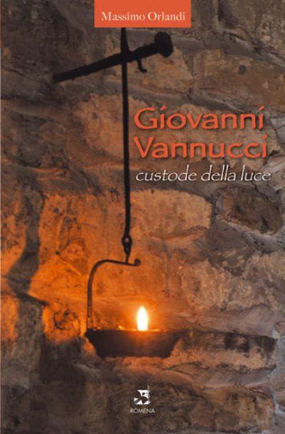 Giovanni Vannucci Custode della Luce